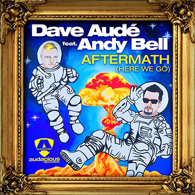Dave Aude featuring Andy Bell - Aftermath (Here We Go) [2014]