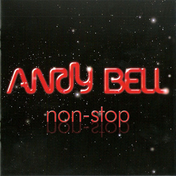 ANDY BELL - Non-Stop (2010)