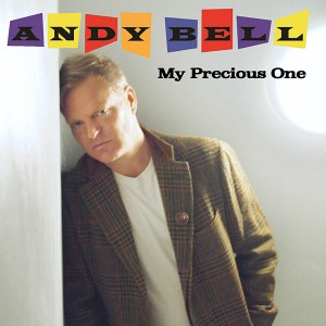 ANDY BELL - My Precious One (2016 Single)