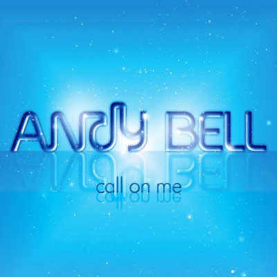ANDY BELL - Call On Me (2010)