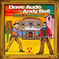 Dave Aude featuring Andy Bell - True Original (2016)