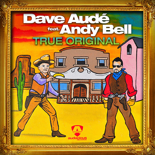 Dave Aude featuring Andy Bell - True Original (2016)