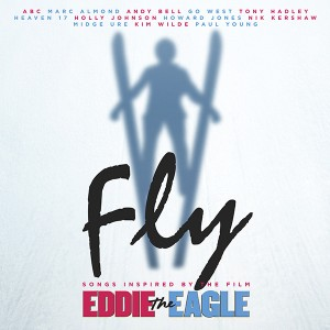 VARIOUS ARTISTS - 'Fly (Songs Inspired By The Film Eddie The Eagle)'
