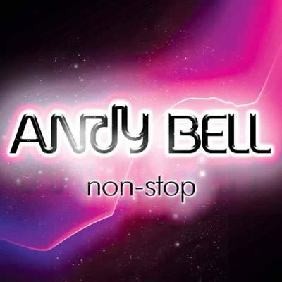 ANDY BELL - Non-Stop Single (2010)