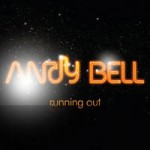 ANDY BELL - Running Out (2010)