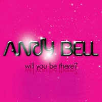 ANDY BELL - Will You Be There? (2010)